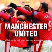 Manchester United ; l'histoire du club et de ses plus grands joueurs - Couverture - Format classique