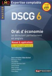DSCG 6 ; oral d'économie se déroulant partiellement en anglais ; manuel et applications (4e édition) - Couverture - Format classique