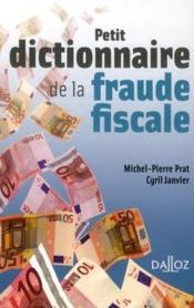 telecharger Petit dictionnaire de la fraude fiscale livre PDF en ligne gratuit