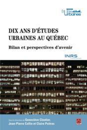 Dix ans d'études urbaines au Québec : bilans et perspectives - Couverture - Format classique