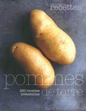 Pommes de terre ; 250 recettes irrésistibles - Couverture - Format classique