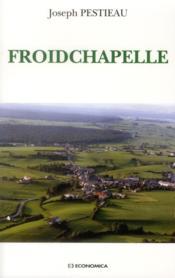 Froidchapelle (1900-1950) - un village entre sambre et meuse - Couverture - Format classique