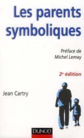 Les parents symboliques ; les enfants carenciés relationnels en famille d'accueil (2e édition) - Couverture - Format classique