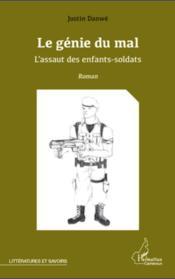 Le génie du mal ; l'assaut des enfants soldats - Couverture - Format classique