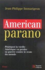 American parano ; pourquoi la vieille amérique va perdre sa guerre contre le reste du monde - Intérieur - Format classique