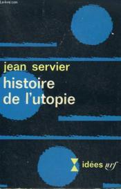 Histoire De L'Utopie. Collection : Idees N° 127 - Couverture - Format classique