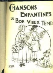 Chansons Enfantines Du Bon Vieux Temps. - Couverture - Format classique