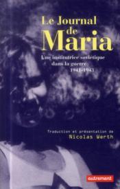 Le journal de Maria ; une institutrice soviétique dans la guerre ; 1941-1944 - Couverture - Format classique