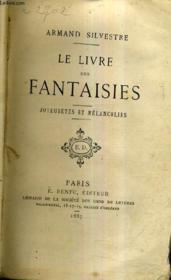 Le Livre Des Fantaisies - Joyeusetes Et Melcancolies. - Couverture - Format classique