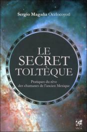 Le secret toltèque - Couverture - Format classique