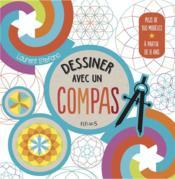 Dessiner avec un compas - Couverture - Format classique