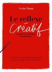 Le réflexe créatif - Couverture - Format classique