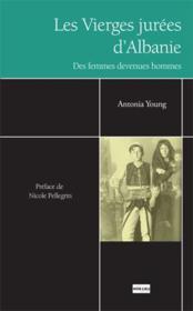 Les Vierges Jurees D'Albanie - Couverture - Format classique