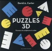 Puzzles 3d - formes et sculptures a creer - Couverture - Format classique