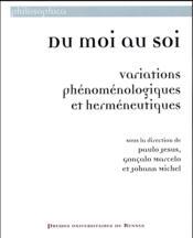 Du moi au soi ; variations phénoménologiques et herméneutiques - Couverture - Format classique