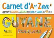 Carnet d'art zen ; apprendre à colorier & dessiner pour petits et grands ! - Couverture - Format classique