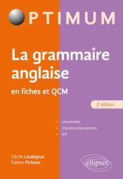 La grammaire anglaise en fiches et QCM (2e édition) - Couverture - Format classique