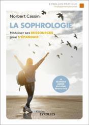 La sophrologie ; mobiliser ses ressources pour s'épanouir - Couverture - Format classique