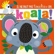 Il ne faut pas toucher ; un koala ! - Couverture - Format classique