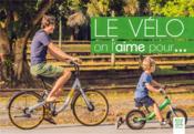Le vélo, on l'aime pour... - Couverture - Format classique