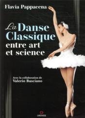 La danse classique entre art et science - Couverture - Format classique