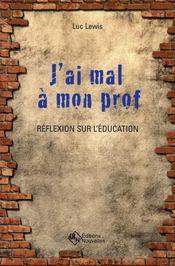 J'ai mal à mon prof ; réflexion sur l'éducation - Intérieur - Format classique