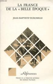 La France De La Belle Epoque - Couverture - Format classique