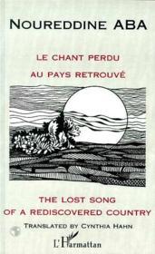 Le chant perdu au pays retrouvé ; the lost song of a rediscovered country - Couverture - Format classique