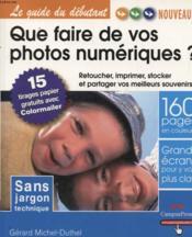 Que faire de vos photos numeriques ? - Couverture - Format classique