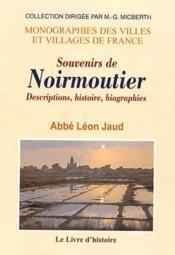 Souvenirs de Noirmoutier ; descriptions, histoire, biographies - Couverture - Format classique