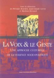 La Voix Et Le Geste. Une Approche Culturelle De La Violence Socio-Pol Itique - Couverture - Format classique