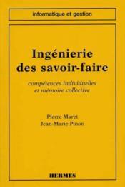 Ingenierie de savoir-faire : competences individuelles et memoire collective - Couverture - Format classique