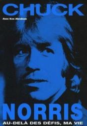 Chuck Norris, au delà des défis, ma vie - Couverture - Format classique