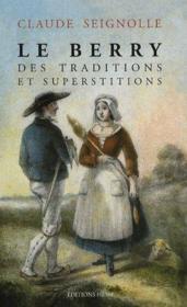 Le berry des traditions et superstitions - Couverture - Format classique