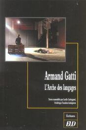 Armand gatti ; l'arche des langages - Intérieur - Format classique