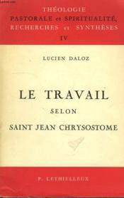 Le Travail Selon Saint Jean Chrysostome - Couverture - Format classique
