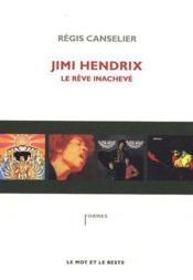 Jimi Hendrix ; le rêve inachevé - Couverture - Format classique