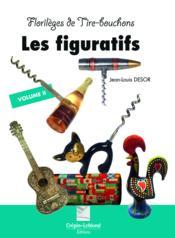Les figuratifs t.2 ; florilèges de tire-bouchons - Couverture - Format classique