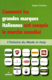 Comment les grandes marques italienne ont conquis le marché mondial ; l'histoire de made in Italy - Couverture - Format classique