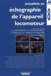 Actualités en échographie de l'appareil locomoteur T.8 - Couverture - Format classique