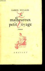 Le Malheureux Petit Voyage . - Couverture - Format classique