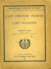 L'Art Chretien Primitif Et L'Art Byzantin - Couverture - Format classique
