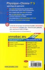 Annabac Sujets & Corriges T.11 ; Physique-Chimie ; Terminale S ; Spécifique Et Spécialité (Edition 2014) - 4ème de couverture - Format classique
