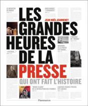 telecharger Les grandes heures de la presse livre PDF/ePUB en ligne gratuit