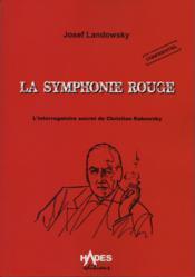 La symphonie rouge ; l'interrogatoire secret de Christian Rakovsky - Couverture - Format classique