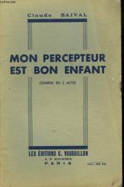 Mon Percepteur Est Bon Enfant. Comedie En 2 Actes. - Couverture - Format classique