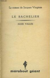 Le Roman De Jacques Vingtras - Le Bachelier - Couverture - Format classique