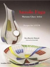 Anzolo fuga murano glass artist - Couverture - Format classique