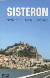 Sisteron - Perle De La Haute Provence - Couverture - Format classique