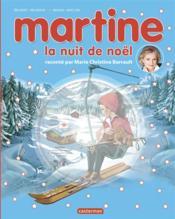 Les plus belles histoires de Martine ; la nuit de Noël - Couverture - Format classique